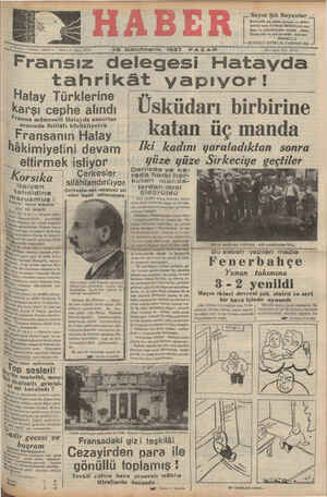 28 ik IHCİIGS n 1937 PAZA R l;raznsız delegesi Hatavda tahrikât yabıyor! Hatay Türklerine ; arcı obanho alınddlı   Ft Adamr kinkisisa