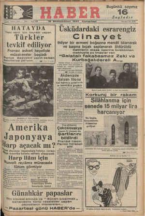HATAYDA | Üsküdardaki esrarengiz - Yeni rejim için bayram yapan Türkler - tevkif ediliyor Cinayet ,' | Ihtiyar bir ermeni boğazına mendil tıkanarak ve başına bıçak saplanarak olduruldu Aürüş - Telefon: 23872 — — Sene: 7 - Sayı: 2162 18 Birincikâanun 1937 Cumartesi ; w J ;