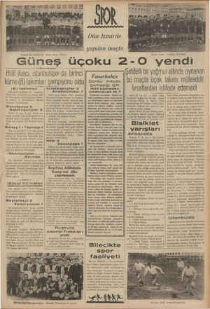 İzmirde iki rakibini de WÜWÜEEEB yenen Güneş takımı.. Dün İzmirde yapılan maçla Dünkü maçın mağlâbu Üçoklular - Güneş...