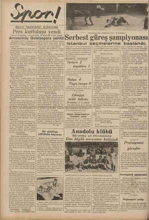 Gayri federeler arasında Pera kurtuluşu yendi Pera 2 -5 mağlüp vaziyette iken 19 dakikada 4 gol çıkardı Arnavutköy...