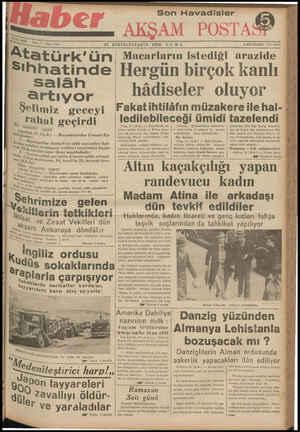 21 BİRİNCİT Atatuı—k'unı Macarların ıstedıgı arazıde Sıhhatinde Hergün birçok kanlı   i ğrî:î'g.- hâdiseler oluyor j a ___.A_',__;_İ 'N