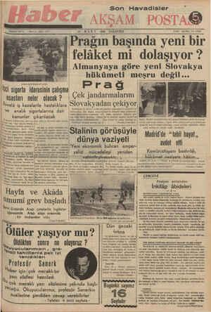 1939 PAZARTESİ İLi ——— ——— —— - — g  Prağın başında yeni bir $ felâket mi dolaşıyor ? $ C0 Almanyaya göre yeni Slovakya