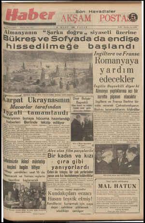 """_'* >er rremmsn H —i 872 — Sene:8 - Sayı: 2553 19 MART 1939 PAZAR ——— ——— — — erremim a— —a Almanyanın """"Sarka doğru ,, Şıyasetı üzerine ükreş ve Sofyada da endişe şhissedilmeğe baslandı"""