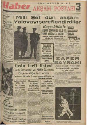 SON HAVADİISLER — SAYI: 3070 29 AĞUSTOS — 1940 PERŞEMBE Milli Şef dün akşam Yalovayışeretflendirdiler Başvekilimiz 'iyana De