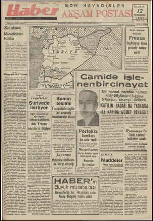 """at İ İ İdare Tel. 24370 - Sene 11 - MDAREYERİ: ANKARA CADDESİ VAKIT YURDU:İSTANBUL..... . Yazışlrı"""" W—î_w —I I LA KaT p E Suriye tecavüzü Musolininin dolayısile Nutku Fransa Yunan harbinde Duçeye tablat böyle hiyanet ettiği gibi, müt. tefikleri Almanlar da oyun oy- İngillereye ikinci"""