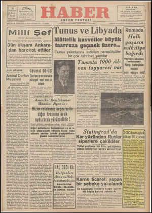 Mıllı Şef Orta Anadoluda ,' bir seyaha'tte bulunmak üzere Dün akşam Ankara- dan hareket ettiler Tunus ve Lıbyada Romada, Müttefik kuvvetler büyük taarruza geçmek Üzere.. E ğ b dd AD SRLELEİ B e g <S B Y he DA R l GS ES A T isulhdiy Halk aşasın