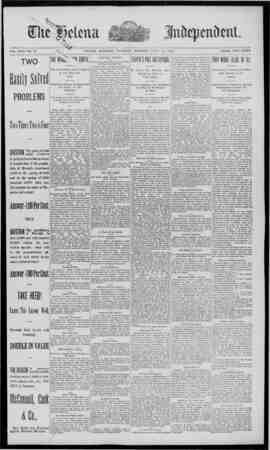 VOL.XXXI.-NO. 72 HELENA, MONTANA. THURSDAY MOHN1NG. APRIL 10, 1893 PRICE, FIVE CENTS TWO MiSolvefl PROBLEMS THEWlKu: FORTH.