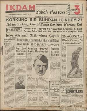"""İKDAM Siyasi Muharriri: EBUZZİYAZADE VELİD Yık 1 No. 13 —212 Sabah Postası """" CUMARTESİ 26 AĞUSTOS - 1939 Telg. ——— İstanbul"""