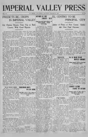 Imperial Valley Press. VOL. VII PREDICTS BIG CROPS IN IMPERIAL VALLEY Ed. Fletcher Returns From Trip m Back Country With Good