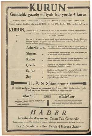 EY yem A grg SA ORMAN RUN — Gündelik gazete — Fiyatı her yerde 5 kuruş 3 e , Ankara Caddesi Istanbul — Telgraf adresi: KURUN