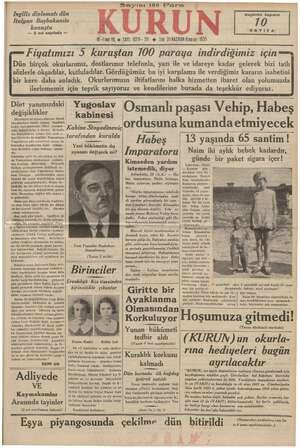 Ingiliz diplomatı dün Italyan Başbakanile onuştu — 2 nci sayıfada — © Sayısı 100 KÜRÜN Bugünkü Sayımız 'SAYIFA 18-1inci YIL e