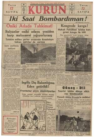 Yarın SAYIFA om Italyanlar harp malzemesi yığıyorlarmış Tahkim edilen yerler arasında Anadoluya bakan sahiller de varmış...