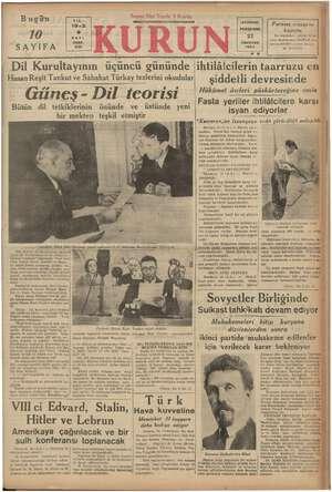Bugün 70 SAYİFA Dil Kurultayının Hasan Reşit Tankut ve Sabahat Türkay tezlerini okudular üçüncü gününde LD 0 MAL Güneş -
