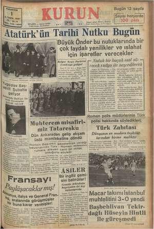 Bugün 12 sayıfa Sayısı heryerde Telgrat adresi: Kurun . Ystanbul Telef. 21413 (Yüzi), 24470 İdare) 'ANBUL — Ankara Caddesi
