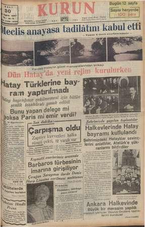 - Bugün12 sayfa Sayısı heryerde Zi | Telgraf adresi: Kurun . fstanbul il ie | r.. Telef, 21413 (Yazı), 24570 (İdare) Vİ...