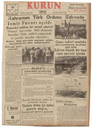 PAZAR Yarın 12 syafa 21   Sayısı heryerde Ağustos 1938 21-3 Telgraf adresi: Kurun « İstanbul 2» Telef. 21413 (Yazı) 24370