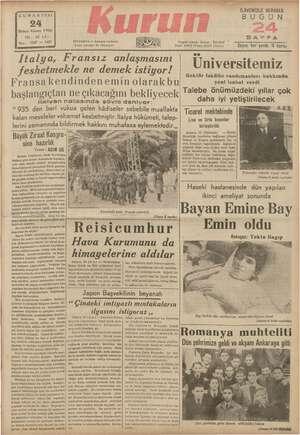 | ay Ş CUMARTESİ 24 Birinci Kânun 1938 YiL: 22 (4) Sayı » 7527 — 1627 İSTANBUL — Ankara Caddesi Posta kutusu: 46 (İstanbul) o
