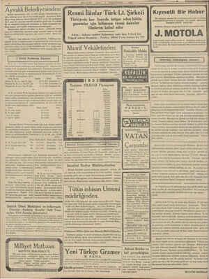 Bedeli münasafaten 1931 ve 1932 seneleri bütçelerinden te- diye edilmek üzere 30,118 lira bedeli keşifli Ayvalık'ta Bele-