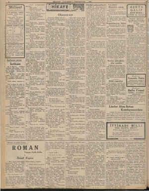 5 Ne görüşülür?.. İki ay ayrıl umdesi «MİLLİYET» tir 1 T.EVVEL 1932 İdarehane: Ankara caddesi, 100 No. Telgraf adresi: İst.