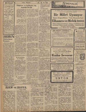Milliyet 7 K.EVVEL 1932 İdarehane: Ankara caddesi, 100 Ne. Telgraf adresi: İst, Milliyet Telefon Numaraları: ve Müdür:...