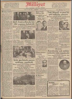 FlATI 5 KURUŞTUR. 9uncu sene No. 3079 ÇARŞAMBA 5 EYLUL 1934 İktisat Vekil —   Yeni iktısadi ve sınat bir Edırneye gitti İş Banlasıaın 48 ni   ÇOk tedbirler alınıyor şubesi açıldı Bir boya santralı vücuda getirilmesi de Vekil Bey Trakyanın yeni tedbirler arasındadır iktisadi vaziye- tini da tetkik edecek P AA S SA Üa OA 4' Mınt;kavî itilâfiar eei Büyük harpten sonra ıılıkııtoııun #a eden Kdlo'ı misakı, henüz bir ne- Gce vermeyen silâhsızlanma konferansı
