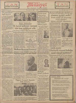 """İATI 5 KURUŞTU 150 yaşını bitiren İngiliz gazetesi Bir arkadaş, dün elimize İngi- Hizce bir bitik (kitap) sundu. Beş yüz yapraklı olan bu bitik, Londra- da çıkan Times gazetesinin yüz ellinci yılı dolayısile basılmakta olan üç kıbın (cilt) bırmuııdır # uncu sene iVo. öÖZUU KUMA S LA AYU 4990 Tevfik Rüştü Arnavutluktakı ihtilâl şa- Aras geliyor ı yiasının içyüzü nedir? .ANKARA'.S(AM.""""""""Z"""".? a ——— ——— e geei aa Beğrucr Kralın bomba ile yaralandığı fin Rüğlü Ar pazal günü bz tekzib olunuyor! g radan hareket edecektir. — İ $4 , N,"""
