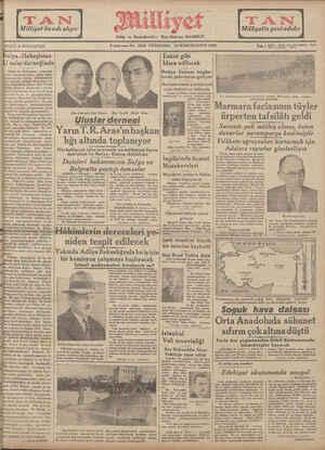 trarl;; Habeşîstan uslar derneğinde İtalya ile Habeşistan arasında sınır çarpışmasından çıkan anla- 9 uncu sene No. 3204 PERŞEMBE 10 IKINCIKANUN 1935 Eskisi gıbi İdare edilecek Maliye Bakanı bugün- B lerde şehrimize geliyor Hazirana kadar şimdiki kad Tel: ( Müdür * 24318 Yam işleri müdürü 1 2000 İdare ve Matbaa : 24310 rolar muhafaza edilecek