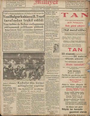 [ıxuç £ Illar ve l Tm.susı i muhabirleri ilk haberlerini veriyorlar || Balkan itilâfı YenıBulgarkabınesıB.Toşef' z | D A kayıt'arın kaldırılmasına hiç bir zaman razı değıl SI : l d 3 l d Ü SBELGRAD. M Cet Balea n e TURKİYENİN EN BUYUK GA ZETE: | tarafından teşkil edildi SEREREE aö ' Nisan ğ