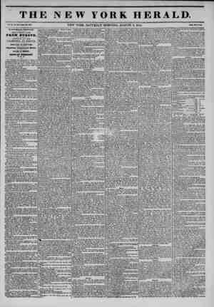 mar THE NEW YORE HERALD. *'ol. X., Mo. 314-Whol* No. 3H14 NEW YORK, SATURDAY MORNING, AUGUST 3, 1844. PriM Two Cant*. BT...