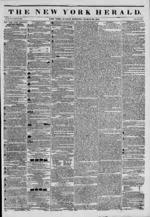 THE NEW YORK HERALD. Vol. XI.. Ho. Ml-Whol* Ho. 403*. NEW YORK. SUNDAY MORNING. MARCH 23. 1845. Prle* Two Conta. THE NEW YORK