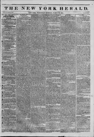 THE NEW YORK HERALD. Vol. XI., Ho. 84?Whol) Ho. 4040. NEW YORK. WEDNESDAY MORNING. MARCH 26, 1845. Hf'M Two Cintl. THE NEW