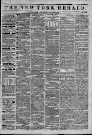 THE NEW YORK HERALD. v.i. xi, NEW YORK, FRIDAY MORNING, JUNE 6, 1845. THE NEW YORK HERALD. JAMES GORDON BENNETT, Proprietor.
