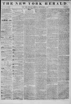 MMH _ _ ? ??? T HE NEW r O R K HERALD. Vu?. JCi . ?!??. ?37... ^ feou Ro. RlOfl. NEW YORK, MONDAY MORNING, SEPTEMBER 8, 1845.