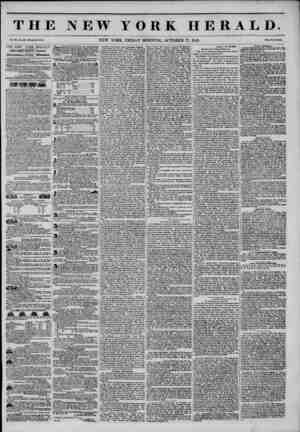 THE NEW YORK HERALD. Vol. XI., No. ?00?Whole No. 4118. NEW YORK, FRIDAY MORNING, OCTOBER 17, 1845. Price Two Cent*. THE NEW