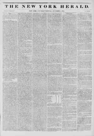 - - - T HE NEW YORK HERAL J). Vol. XI., Mn. !4hi -Whole No. 4 I.VI. NEW YORK, SATI RDAY MORNING, NOVEMBER !, 1845. I'rl.-e