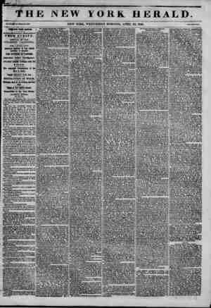 THE NEW IT O K ft. HERALD. NEW YORK, WEDNESDAY MORNING, APRIL 22, 1846. fTlM tW? KjtyESS FROM BOSTON. HIORU n4rCRK8TlNO...