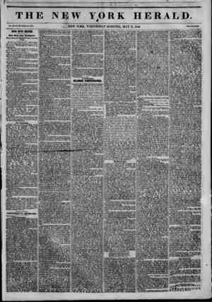 THE NEW YORK HERALD. 4 Vol. xn, la. 134?Whole Ho. 4346. NEW YORK, WEDNESDAY MORNING, MAY 13, 1846. WAR WITH MEXICO. More News