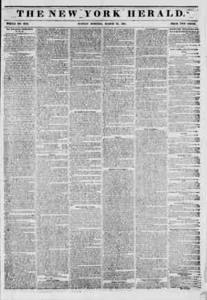 THE NEWJORK HERALD.-: WHOLE NO. 6733. SUNDAY MORNING, MARCH 30, 1851. PRICE TWO CENTS? Our European Despatches, Ico., &o..