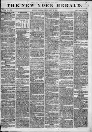 """THE NEW YORK HERALD. ' j? """" ~ ? ' ? WHOLE NO. 6832. MORNING EDITION-FRIDAY, MAY 11, 1855. PRICE TWO CENTS. / . >..."""