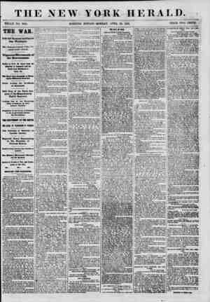 THE NEW YORK HERALD. WHOLE NO. 8898. MORNING EDITION-MONDAY, APRIL 29, 1861. PRICE TWO CENTS. THE WAR.: Late and Ircpaitaut