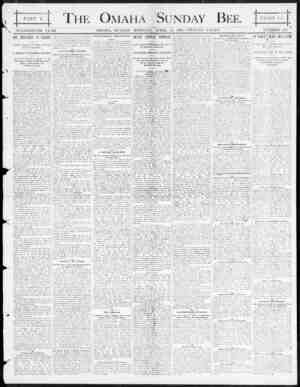 - PART I. THE OMAHA SUNDAY BEE. PAGES 1-8. xt \ NINETEENTH YEAH. OMAHA , SUNDAY MOENING , ; APBIL * 13 , 1890.-TWENTY PACES.