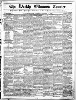 """Vifei--""""' SERIES, VOl,. 3, NO. 3.^ J. W. NOUUIS, Proprietor. S THE WEEKLY OTTUMWA COURIER 18 PUBLISHED EVERY THURSDAY AT..."""