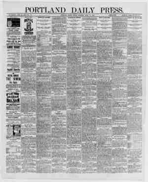PORTLAND DAILY PRESS. ESTABLISHED JUNE 23, 1862—YOL. 28. PORTLAND, MAINE, FRIDAY MORNING. APRIL 18. 1890. I PRICE ^6 A YEAH