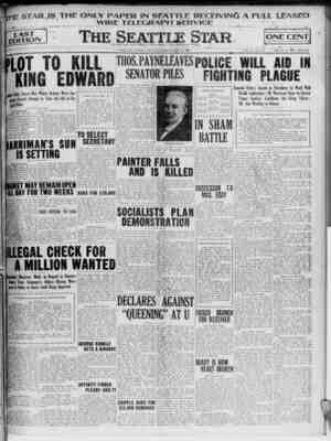 THE STARJS THE ONLY PAPER IN SEATTLE RECEIVING A PULL LEASED 1 WIRE TELEGRAPH SERVICE •=! i LAST EDITION plot to kill king
