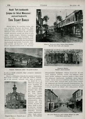 826 UYANIŞ No.1736—51 Küçük Türk kasabasında Çalışkan bir İktisat Müessesesi ; ADAPAZARI Türk Ticaret Bankası Büyük harbin