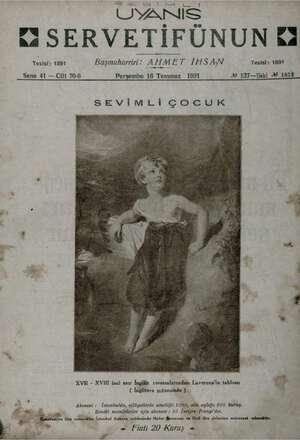 UYANIS GSERVETİFÜNUN Tesisi; 1891 Başmuharriri: AHMET İHSAN Tesisi : 1894 Sene 41 — Cilt 70-6 Perşembe 16 Temmuz 1931 M...