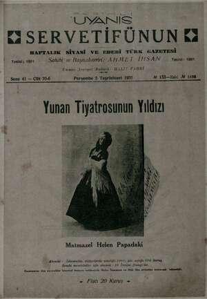 LDYANİS # se WSERVETİFUNUNEZ ha HAFTALIK SİYASİ VE EDEBİ TÜRK GAZETESİ Tesisi; 1894 Sahibi ve Başmuharriri: ARMET İHSAN...