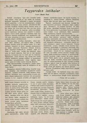 No. 1884—199 SERVETİFÜNUN me ai 207 Tayyareden intibalar Yazan: Muslih Ferit Korkak olmadığımı ispat eden hatıralar kadar...