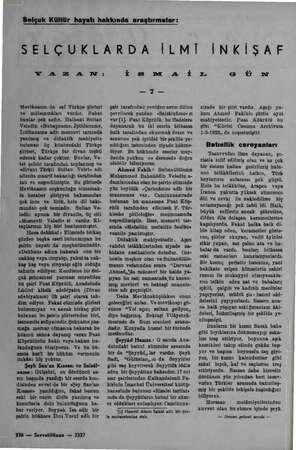 Selçuk Kültür hayatı hakkında araştırmalar: SELÇUKLARDA Mevlânanın da saf Türkçe şiirleri ve mülemmâları vardır. Fakat bunlar