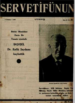 SERVETİFÜ 9 Temmuz — 1942 UYANIŞ Sene 52 Na Ba Bütün Memleket Derin Bir ç | Ki Teessür içindedir 2 sağ eye BAŞVEKİL e çi Dr.